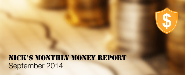 Nick's Monthly Money Report - September 2014